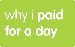 why i paid for a day